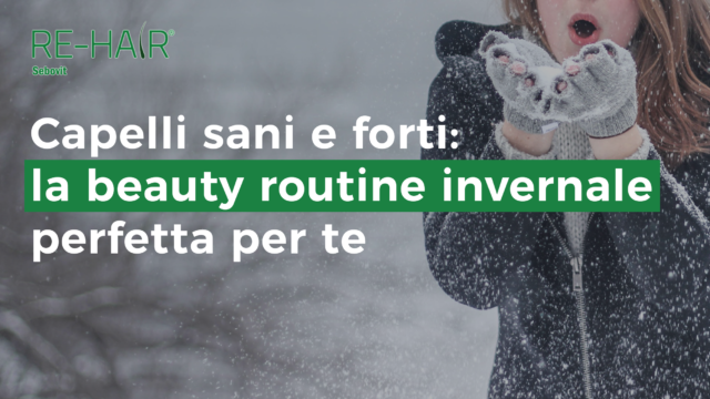 Beauty routine capelli inverno